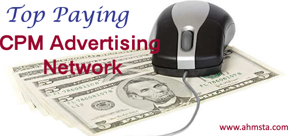 Best High Paying CPM Advertising Network to Make Money Online